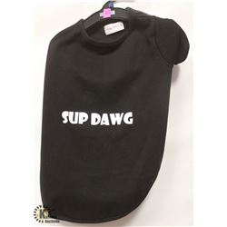 """SUP DAWG"" PET SHIRT SIZE X-LARGE."