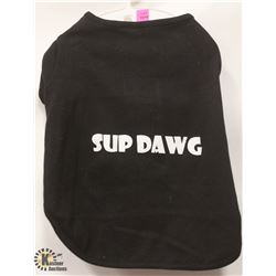 """SUP DAWG"" PET SHIRT SIZE LARGE."