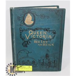 1901 QUEEN VICTORIA HER LIFE AND REIGN
