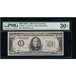 1934A $500 San Francisco Federal Reserve Note PMG 30EPQ