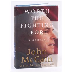"John McCain Signed ""Worth the Fighting For"" Hardcover Book (JSA COA)"