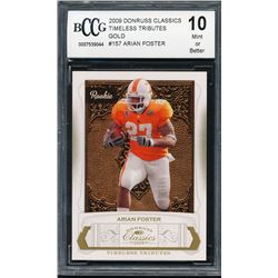 2009 Donruss Classics Timeless Tributes Gold #157 Arian Foster  (BCCG 10)