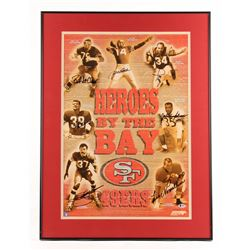 """San Francisco 49ers """"Heroes By The Bay"""" 23x31 Custom Framed Photo Display Signed By (7) with Joe Per"""