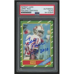 """Jerry Rice Signed 1986 Topps #161 RC Reprint Inscribed """"HOF 2010"""" (PSA Encapsulated)"""