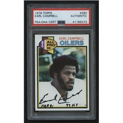"Earl Campbell Signed 1979 Topps #390 RC Inscribed ""HOF 91""  ""97 HT"" (PSA Encapsulated)"