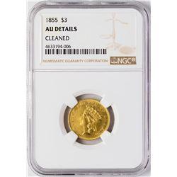 1855 $3 Indian Princess Head Gold Coin NGC AU Details