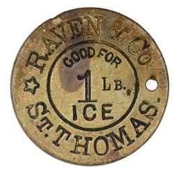 St. Thomas, Danish West Indies, uniface brass 1 lb ice token (GOOD FOR 1 LB ICE), Raven & Co. (ca. 1
