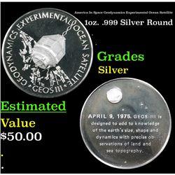America In Space Geodynamics Experimental Ocean Satellite 1oz. .999 Silver Round Grades