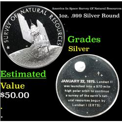 America In Space Survey Of Natural Resources 1oz. .999 Silver Round Grades