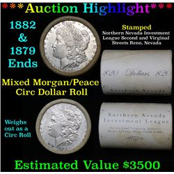 ***Auction Highlight*** Full Morgan/Peace silver $1 roll $20, 1879 & 1882 ends (fc)