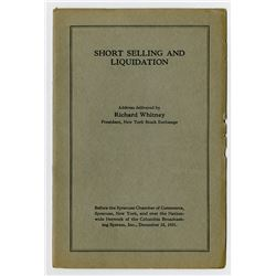 Short Selling and Liquidation, 1931 Pamphlet  by Richard Whitney