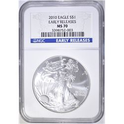 2010 SILVER EAGLE, NGC MS-70 EARLY RELEASES