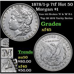 1878/1-p 7tf Hot 50 Morgan Dollar $1 Grades xf+