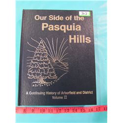 OUR SIDE OF THE PASQUA HILLS (VOL 2) *HISTORY OF ARBORFIELD AND DISTRICT*