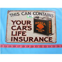 SHELL MOTOR OIL SIGN (THIS CAN CONTAINS YOUR CARS LIFE INSURANCE) *REPRODUCTION*