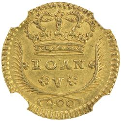 PORTUGAL: Joao V, 1706-1750, AV 400 reis, 1723. NGC MS64