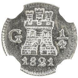 GUATEMALA: Fernando VII, 1808-1821, AR 1/4 real, 1821-G. NGC MS63