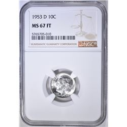 1953-D ROOSEVELT DIME NGC MS-67 FT