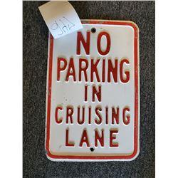 """Metal """"No Parking in Cruising Lane"""" Sign"""