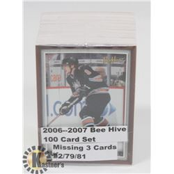 2006-07 BEE HIVE 100 CARD SET-MISSING 3 CARDS