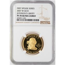 2007-W $10 First Spouses Jefferson's Liberty Commemorative Gold Coin NGC PF70 Ultra Cameo