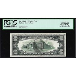 1977A $10 Federal Reserve Note Full Offset ERROR PCGS Extremely Fine 40PPQ