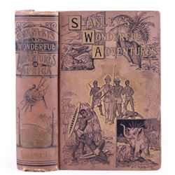 Stanley's Wonderful Adventures; First Edition 1890