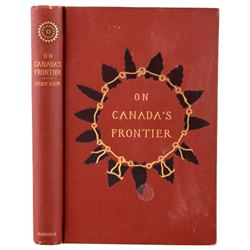 On Canada's Frontier; 1892 First Edition