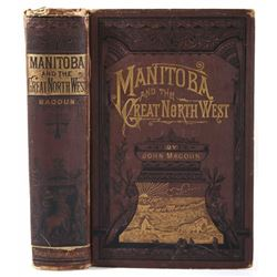 Manitoba and the Great North West by Macoun c 1882