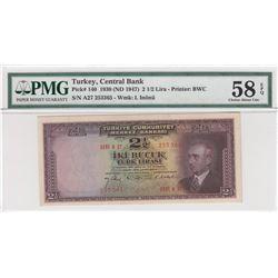 Turkey, 2 1/2 Lira, 1947, AUNC, 3/1. Emission, p140br/PMG 58 EPQ, Inönü portrait, serial number: A27