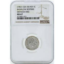1961 CSA Silver 1 Cent Bashlow Restrike Coin NGC MS67