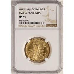 2007-W $25 Burnished American Gold Eagle Coin NGC MS69