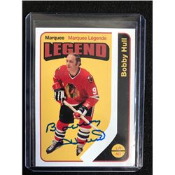 BOBBY HULL SIGNED MARQUEE LEGEND HOCKEY CARD