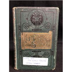 "CIRCA 1890 ""THE LITTLE SAVAGE"" (CAPTAIN MARRYAT) BOOK"