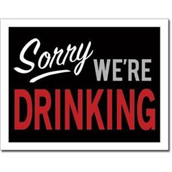 Sorry We're Drinking