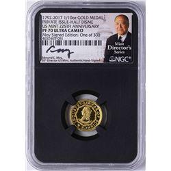 1792-2017 Half Dime 1/10 oz. Gold Medal NGC PF70 W/Edmund C. Moy Signature