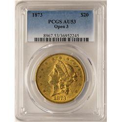 1873 Open 3 $20 Liberty Head Double Eagle Gold Coin PCGS AU53