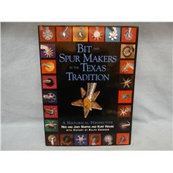 Bits & Spur Makers in The Texas Tradition, Ned & Jody Martin, 2001, 1st, dj, near fine