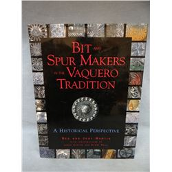 Bits & Spur Makers in The Vaquero Tradition, Ned & Jody Martin, 1997, 1st, dj, near fine, signed