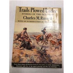 2 books: Russell, C. M.Trails Plowed Under, dj, 1927, near fine; Charles M. Russell Book, McCracken,