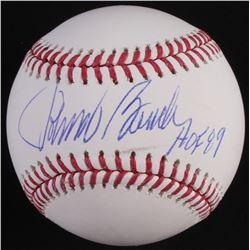"Johnny Bench Signed OML Baseball Inscribed ""HOF 89"" (Radtke Hologram)"