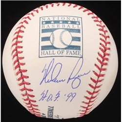 "Nolan Ryan Signed Hall of Fame Logo Baseball Inscribed ""HOF 99"" (AIV COA  Ryan Hologram)"