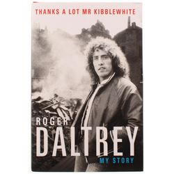 "Roger Daltrey Signed ""Thanks A Lot Mr Kibblewhite"" Hard Cover Book (JSA COA)"