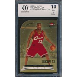 2003-04 Ultra Gold Medallion #171 LeBron James L13 (BCCG 10)