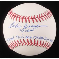 "Corbin Bernsen Signed OML Baseball Inscribed ""DORN""  ""STRIKE THIS M*****F***** OUT"" (Schwartz COA)"