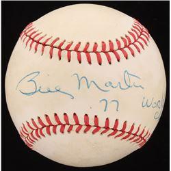 "Billy Martin Signed OAL Baseball Inscribed ""77 World Champs"" (Beckett LOA)"