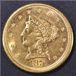1876-S $2.5 GOLD LIBERTY  BU  SCARCE!