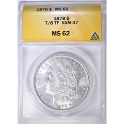 1878 7/8 TF MORGAN DOLLAR ANACS MS-62 VAM-37