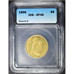 1806 ROUND 6 $5 GOLD ICG EF-45