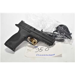 Restricted handgun Smith & Wesson model M&P, .357 Sig cal mag fed 10 shot semi automatic, w/ bbl len